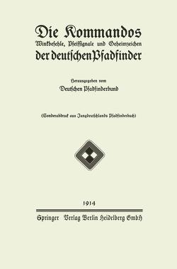 Die Kommandos Winkbefehle, Pfeifsignale und Geheimzeichen der deutschen Pfadfinder von Deutschen Pfadfinderbund