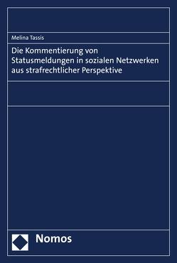 Die Kommentierung von Statusmeldungen in sozialen Netzwerken aus strafrechtlicher Perspektive von Tassis,  Melina