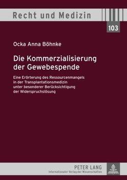 Die Kommerzialisierung der Gewebespende von Böhnke,  Ocka Anna