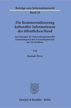 Die Kommerzialisierung kultureller Informationen der öffentlichen Hand. von Wirtz,  Hannah