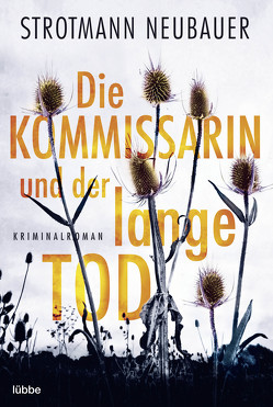 Die Kommissarin und der lange Tod von Neubauer,  Strotmann
