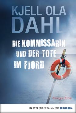 Die Kommissarin und der Tote im Fjord von Dahl,  Kjell Ola, Hartmann-Sonnenburg,  Kerstin