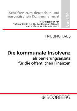 Die kommunale Insolvenz als Sanierungsansatz für die öffentlichen Finanzen von Frielinghaus,  Stefan Niederste
