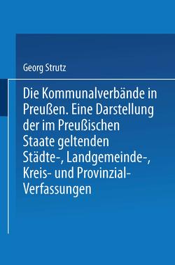 Die Kommunalverbände in Preußen von Strutz,  Georg