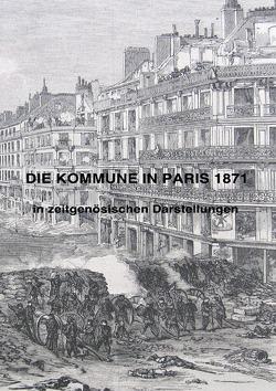 DIE KOMMUNE IN PARIS  1871 von Weltz,  Prof. Dr. Friedrich