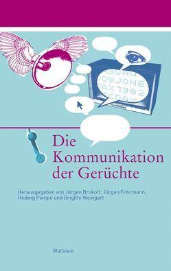 Die Kommunikation der Gerüchte von Brokoff,  Jürgen, Fohrmann,  Jürgen, Pompe,  Hedwig, Weingart,  Brigitte