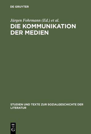Die Kommunikation der Medien von Fohrmann,  Jürgen, Schüttpelz,  Erhard