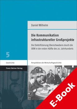 Die Kommunikation infrastruktureller Großprojekte von Wilhelm,  Daniel