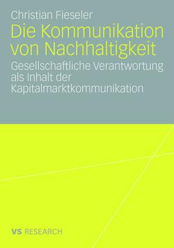 Die Kommunikation von Nachhaltigkeit von Fieseler,  Christian