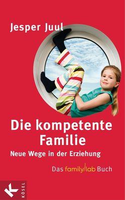 Die kompetente Familie von Juul,  Jesper, Krüger,  Knut, Mathias Voelchert GmbH
