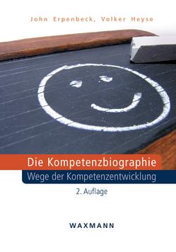 Die Kompetenzbiographie von Erpenbeck,  John, Heyse,  Volker, Meynhardt,  Timo, Weinberg,  Johannes