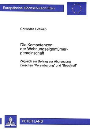 Die Kompetenzen der Wohnungseigentümergemeinschaft von Schwab,  Christiane