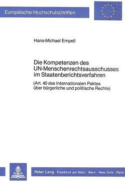 Die Kompetenzen des UN-Menschenrechtsausschusses im Staatenberichtsverfahren von Empell,  Hans-Michael