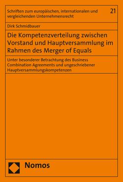 Die Kompetenzverteilung zwischen Vorstand und Hauptversammlung im Rahmen des Merger of Equals von Schmidbauer,  Dirk