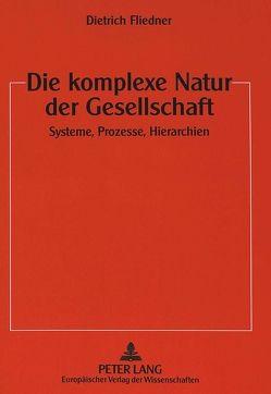 Die komplexe Natur der Gesellschaft von Fliedner,  Dietrich