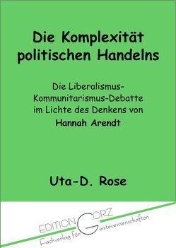 Die Komplexität politischen Handelns von Rose,  Uta-D.