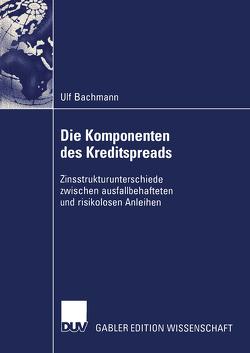 Die Komponenten des Kreditspreads von Bachmann,  Ulf