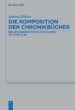 Die Komposition der Chronikbücher von Hilpert,  Andreas