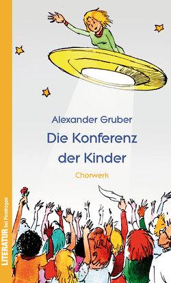 Die Konferenz der Kinder von Gruber,  Alexander, Keller,  Marcel