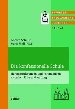 Die konfessionelle Schule von Schulte,  Andrea, Widl,  Maria