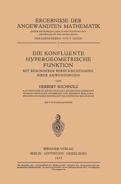 Die Konfluente Hypergeometrische Funktion von Buchholz,  Herbert