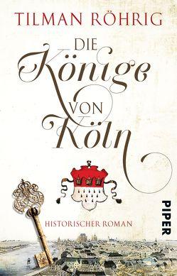 Die Könige von Köln von Röhrig,  Tilman