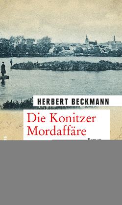 Die Konitzer Mordaffäre von Beckmann,  Herbert