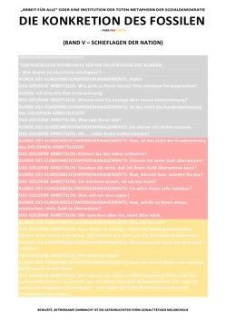 """DIE KONKRETION DES FOSSILEN / DIE KONKRETION DES FOSSILEN – """"ARBEIT FÜR ALLE"""" ODER EINE INSTITUTION DER TOTEN METAPHERN DER SOZIALDEMOKRATIE (BD 5/6) von Deutschland,  (SP: D) Sozialkritische Professionals:"""
