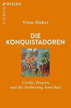 Die Konquistadoren von Huber,  Vitus