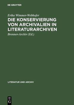 Die Konservierung von Archivalien in Literaturarchiven von Brenner-Archiv Innsbruck, Wimmer-Webhofer,  Erika