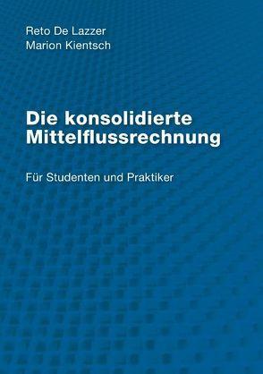 Die konsolidierte Mittelflussrechnung von Kientsch,  Marion, Lazzer,  Reto de