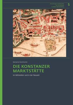 Die Konstanzer Marktstätte im Mittelalter und in der Neuzeit von Dumitrache,  Marianne