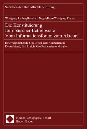 Die Konstituierung Europäischer Betriebsräte – Vom Informationsforum zum Akteur? von Lecher,  Wolfgang, Nagel,  Bernhard, Platzer,  Hans-Wolfgang