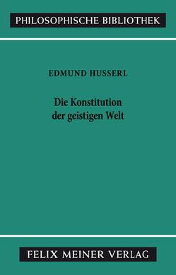Die Konstitution der geistigen Welt von Husserl,  Edmund, Sommer,  Manfred