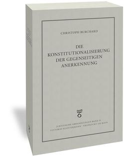 Die Konstitutionalisierung der gegenseitigen Anerkennung von Burchard,  Christoph