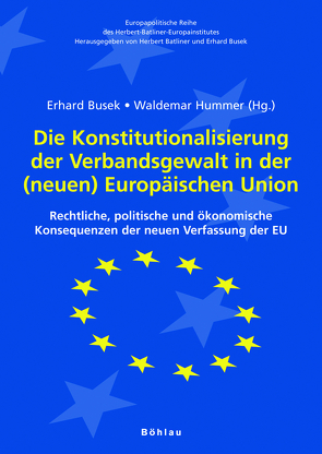 Die Konstitutionalisierung der Verbandsgewalt in der (neuen) Europäischen Union von Busek,  Erhard, Hummer,  Waldemar