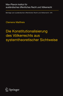 Die Konstitutionalisierung des Völkerrechts aus systemtheoretischer Sichtweise von Mattheis,  Clemens