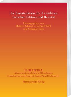 Die Konstruktion des Kannibalen zwischen Fiktion und Realität von Fink,  Sebastian, Pöhl,  Friedrich, Rebitsch,  Robert