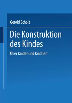 Die Konstruktion des Kindes von Scholz,  Gerold