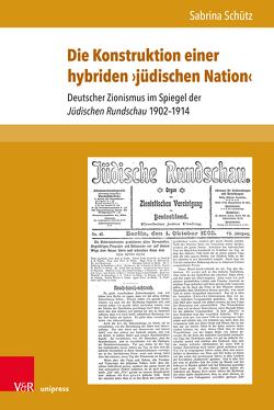 Die Konstruktion einer hybriden ›jüdischen Nation‹ von Schütz,  Sabrina