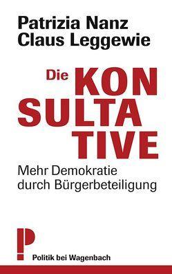 Die Konsultative von Leggewie,  Claus, Nanz,  Patricia