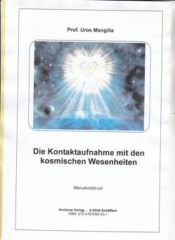 Die Kontaktaufnahme mit den kosmischen Wesenheiten von Prof. Mangilla,  Uros