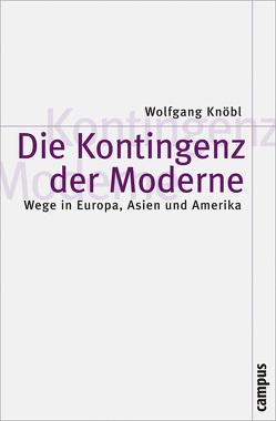 Die Kontingenz der Moderne von Knöbl,  Wolfgang