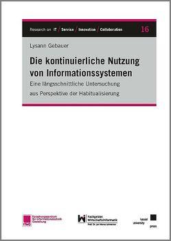Die kontinuierliche Nutzung von Informationssystemen von Gebauer,  Lysann