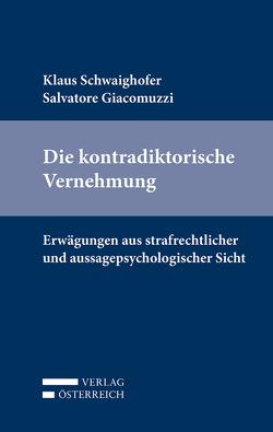 Die kontradiktorische Vernehmung von Giacomuzzi,  Salvatore, Schwaighofer,  Klaus
