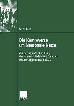 Die Kontroverse um Neuronale Netze von Meyer,  Ulrich