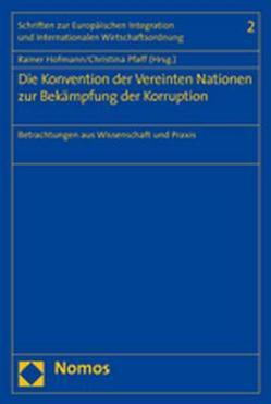 Die Konvention der Vereinten Nationen zur Bekämpfung der Korruption von Hofmann,  Rainer, Pfaff,  Christina