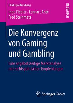 Die Konvergenz von Gaming und Gambling von Ante,  Lennart, Fiedler,  Ingo, Steinmetz,  Fred