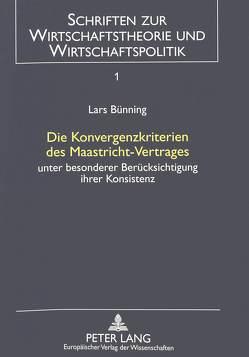 Die Konvergenzkriterien des Maastricht-Vertrages von Bünning,  Lars