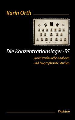 Die Konzentrationslager-SS von Orth,  Karin